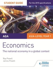 AQA Economics Student Guide 2: The national economy in a global context ebook by Ray Powell,James Powell