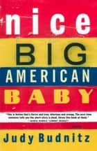 Nice Big American Baby ebook by