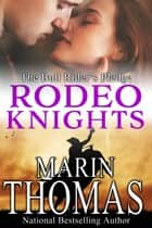 The Bull Rider's Pledge - Rodeo Knights, A Western Romance Novel ebook by Marin Thomas