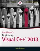Ivor Horton's Beginning Visual C++ 2013 ebook by Ivor Horton