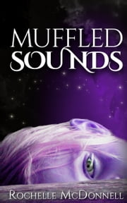Muffled Sounds ebook by Rochelle McDonnell