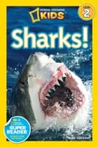 National Geographic Readers: Sharks ebook by Anne Schreiber