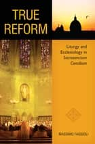 True Reform ebook by Massimo Faggioli