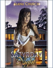 Satyrday Night ebook by Alana Church
