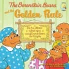 The Berenstain Bears and the Golden Rule ebook by Jan & Mike Berenstain