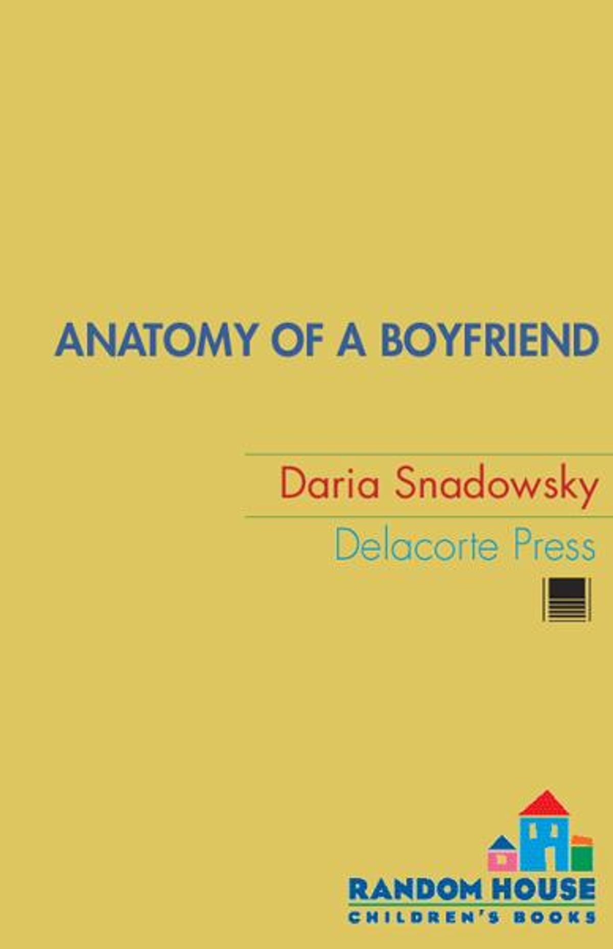 Anatomy Of A Boyfriend Ebook By Daria Snadowsky 9780375891120