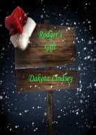 Rodger's Gift ebook by Dakota Lindsey