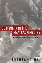 Cutting Into the Meatpacking Line ebook by Deborah Fink