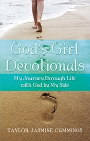 God's Girl Devotionals - My Journey through Life with God by My Side ebook by Taylor Jasmine Cummings