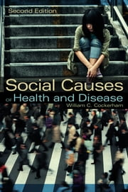Social Causes of Health and Disease ebook by William C. Cockerham