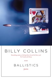 Ballistics - Poems ebook by Billy Collins