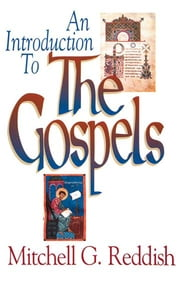 An Introduction to The Gospels ebook by Mitchell Reddish