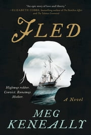 Fled - A Novel eBook by Meg Keneally