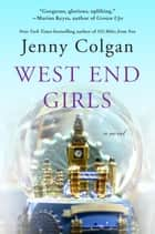 West End Girls - A Novel ebook by Jenny Colgan