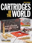 Cartridges of the World ebook by W. Todd Woodard