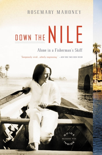 Down the Nile - Alone in a Fisherman's Skiff ebook by Rosemary Mahoney