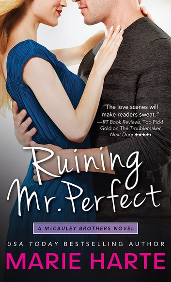 Ruining Mr. Perfect ebook by Marie Harte