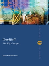 Gurdjieff: The Key Concepts ebook by Sophia Wellbeloved