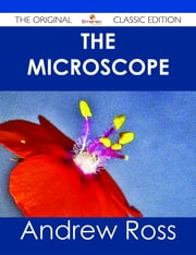 The Microscope - The Original Classic Edition ebook by Andrew Ross