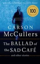 The Ballad of the Sad Cafe ebook by Carson McCullers