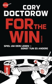For the Win - Roman ebook by Cory Doctorow
