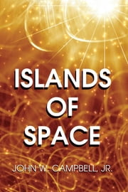 Islands of Space ebook by Campbell Jr., John, W.
