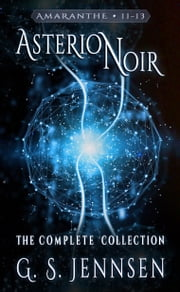Asterion Noir - The Complete Collection ebook by G. S. Jennsen