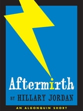 Aftermirth ebook by Hillary Jordan