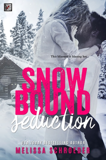 Snowbound Seduction ebook by Melissa Schroeder