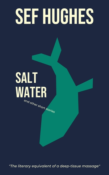 Salt Water - And other short stories ebook by Sef Hughes