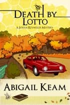 Death By Lotto 5 ebook by Abigail Keam