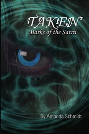 Taken: Marks of the Satrii ebook by Amanda Schmidt