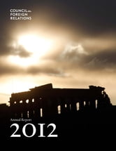 2012 Annual Report ebook by Council on Foreign Relations