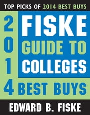 Fiske Guide to Colleges: 2014 Best Buys ebook by Edward Fiske
