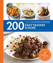 200 Easy Tagines and More - Hamlyn All Colour Cookbook ebook by Hamlyn