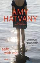 Safe with Me ebook by Amy Hatvany