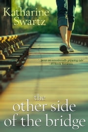 The Other Side of the Bridge ebook by Katharine Swartz