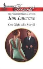 One Night with Morelli - An Emotional and Sensual Romance ebook by Kim Lawrence