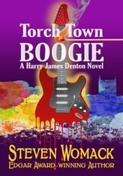 Torch Town Boogie - Harry James Denton Series, #2 ebook by Steven Womack