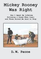 Mickey Rooney Was Right ebook by D.W. Paone