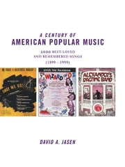 A Century of American Popular Music ebook by David A. Jasen