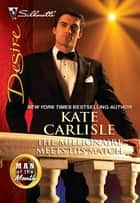 The Millionaire Meets His Match ebook by Kate Carlisle