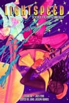 Lightspeed Magazine, Issue 110 (July 2019) - Lightspeed Magazine, #110 ebook by John Joseph Adams, Violet Allen, Karen Lord,...