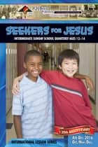 Seekers for Jesus - 4th Quarter 2015 ebook by Dr. Emma Dahl