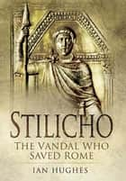 Stilicho ebook by Hughes, Ian