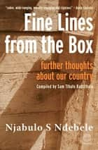 Fine Lines from the Box ebook by Njabulo Ndebele