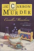 The Carbon Murder - A Periodic Table Mystery ebook by Camille Minichino