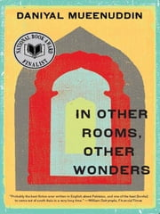 In Other Rooms, Other Wonders ebook by Daniyal Mueenuddin