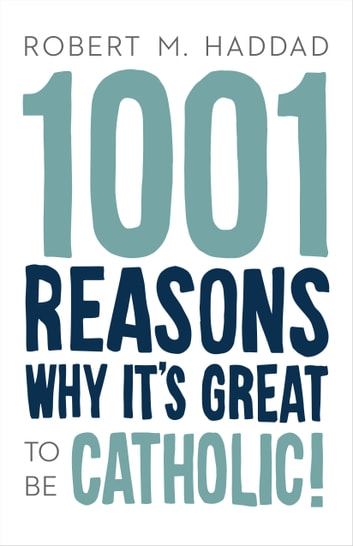 1001 Reasons Why It's Great to be Catholic! ekitaplar by Robert M. Haddad