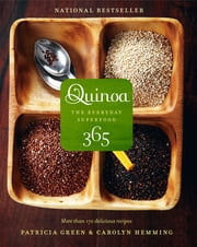 Quinoa 365 - The Everyday Superfood ebook by Kobo.Web.Store.Products.Fields.ContributorFieldViewModel